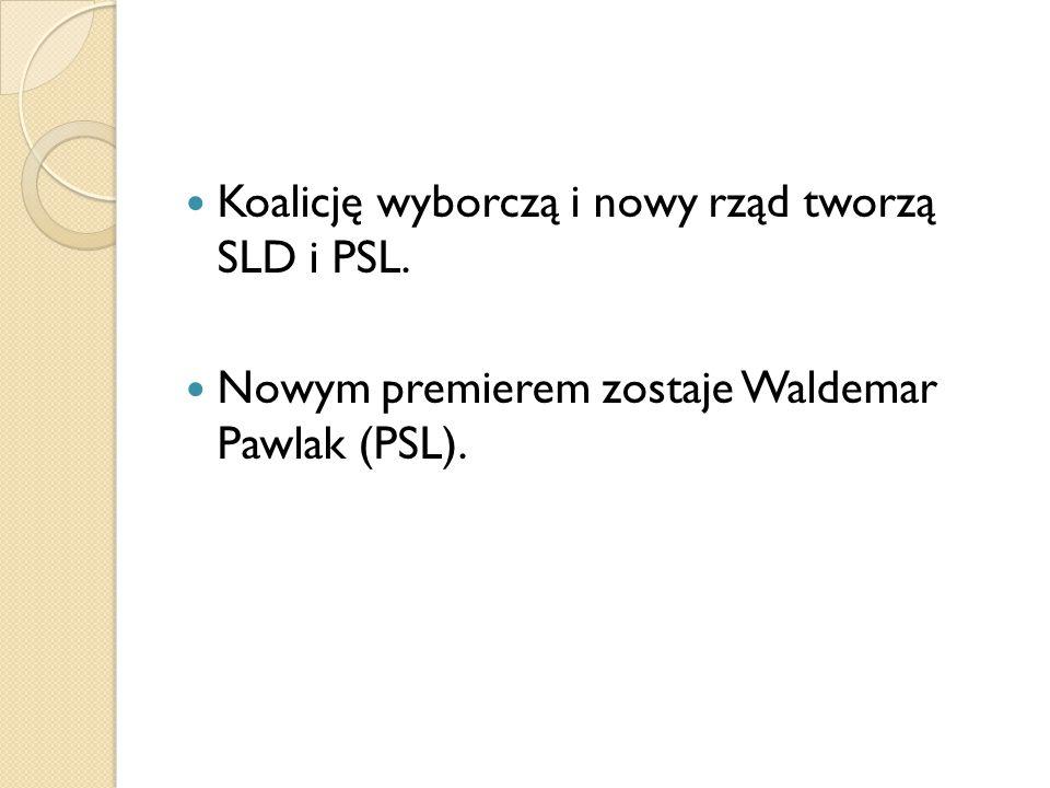 Koalicję wyborczą i nowy rząd tworzą SLD i PSL. Nowym premierem zostaje Waldemar Pawlak (PSL).