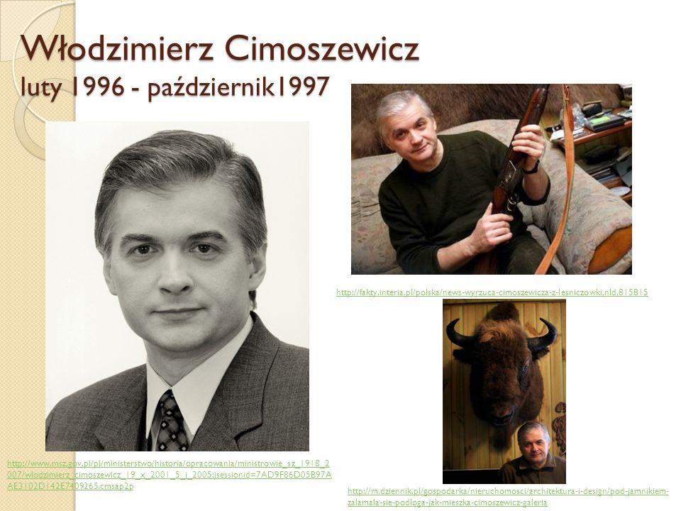 Włodzimierz Cimoszewicz luty 1996 - październik1997 http://www.msz.gov.pl/pl/ministerstwo/historia/opracowania/ministrowie_sz_1918_2 007/wlodzimierz_c