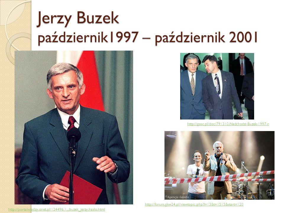 Jerzy Buzek październik1997 – październik 2001 http://gosc.pl/doc/791310.Nadchodzi-Buzek-1997-r http://forum.gkw24.pl/viewtopic.php?f=13&t=1515&start=