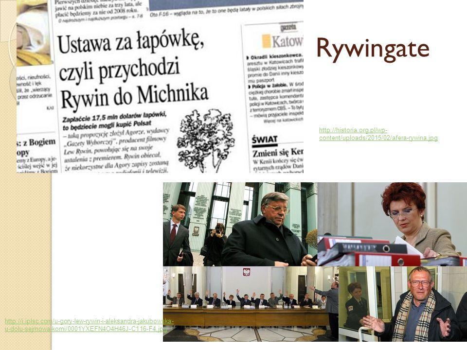 Rywingate http://i.iplsc.com/u-gory-lew-rywin-i-aleksandra-jakubowska- u-dolu-sejmowa-komi/0001YXEFN4O4H46J-C116-F4.jpg http://historia.org.pl/wp- con