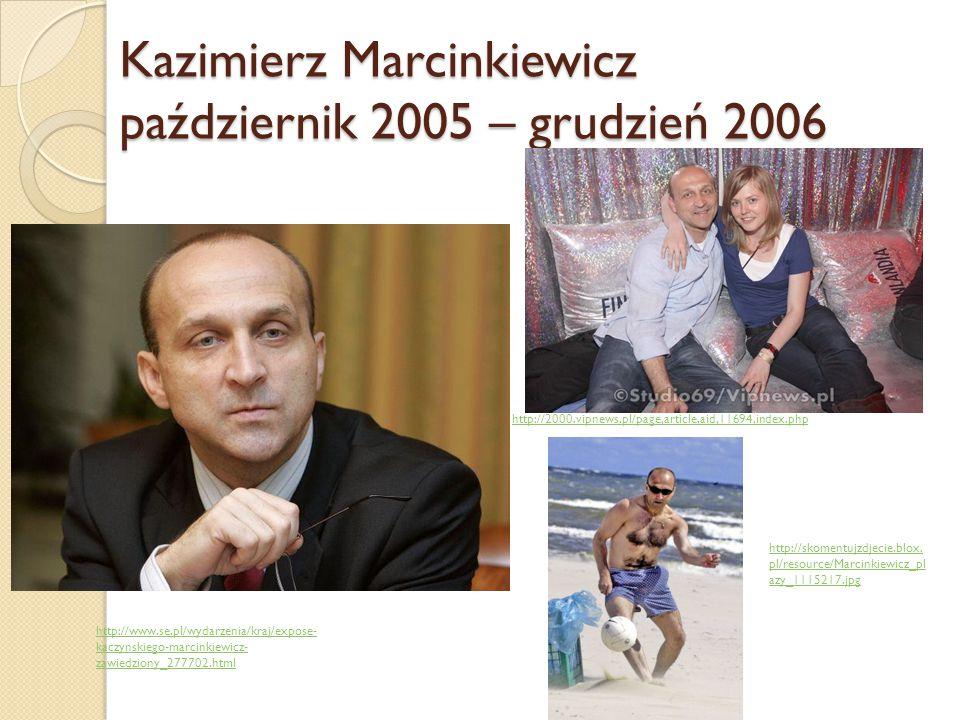 Kazimierz Marcinkiewicz październik 2005 – grudzień 2006 http://2000.vipnews.pl/page,article,aid,11694,index.php http://skomentujzdjecie.blox. pl/reso
