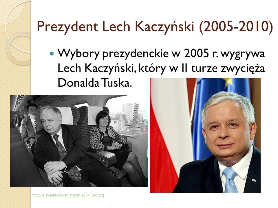 Prezydent Lech Kaczyński (2005-2010) Wybory prezydenckie w 2005 r. wygrywa Lech Kaczyński, który w II turze zwycięża Donalda Tuska. http://s.zwinka.pl