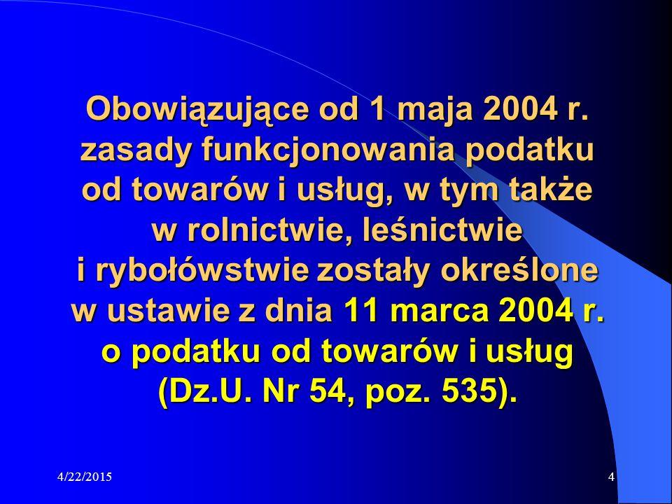 4/22/20155 Zgodnie z ustaleniami Traktatu Akcesyjnego w czteroletnim okresie przejściowym, tj.