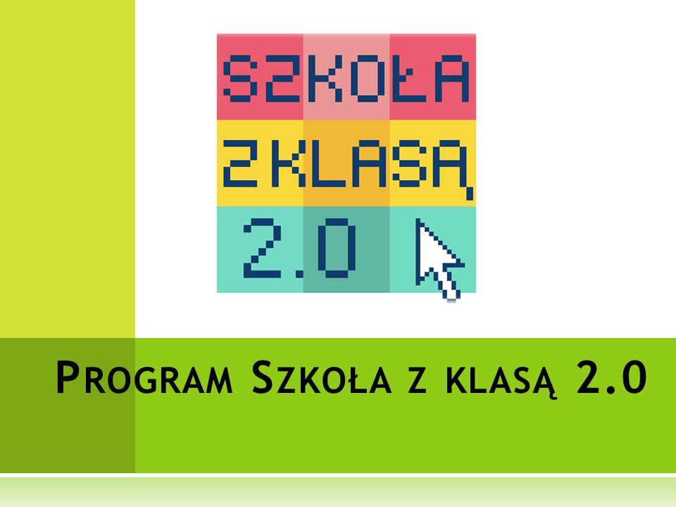 P ROGRAM S ZKOŁA Z KLASĄ 2.0