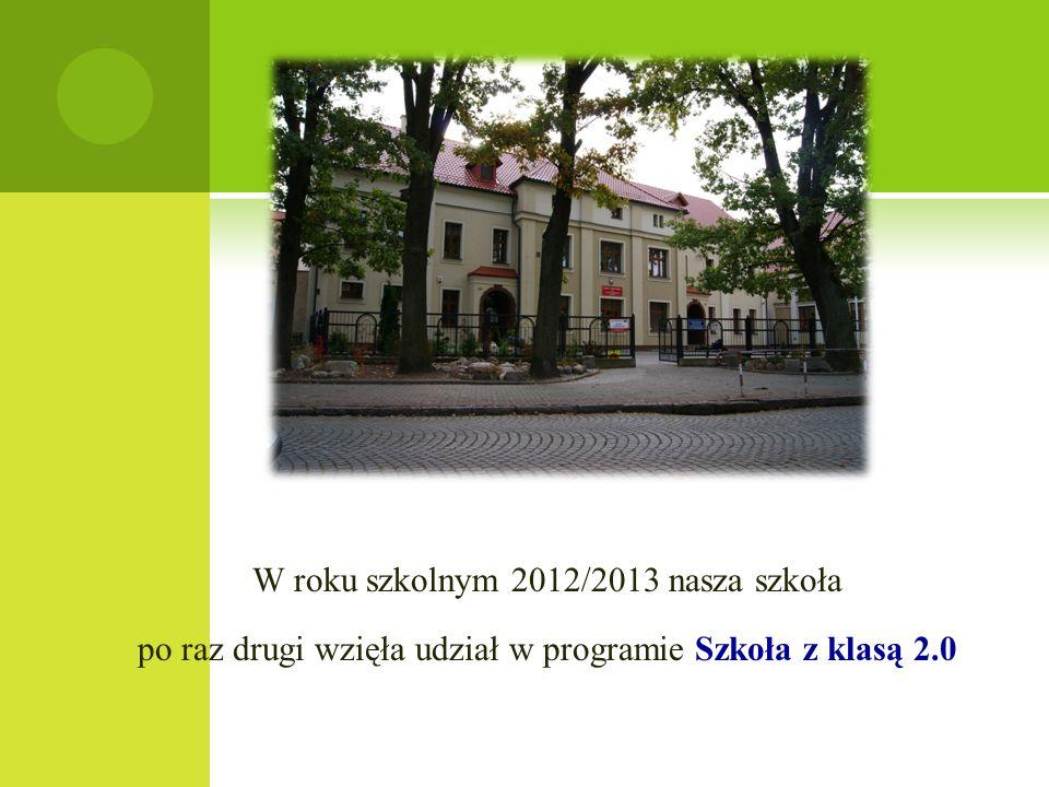 W roku szkolnym 2012/2013 nasza szkoła po raz drugi wzięła udział w programie Szkoła z klasą 2.0