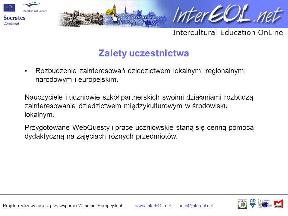 Intercultural Education OnLine Projekt realizowany jest przy wsparciu Wspólnot Europejskich.www.InterEOL.netinfo@intereol.net Zalety uczestnictwa Rozb