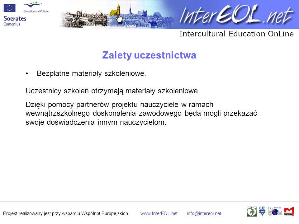 Intercultural Education OnLine Projekt realizowany jest przy wsparciu Wspólnot Europejskich.www.InterEOL.netinfo@intereol.net Zalety uczestnictwa Bezp