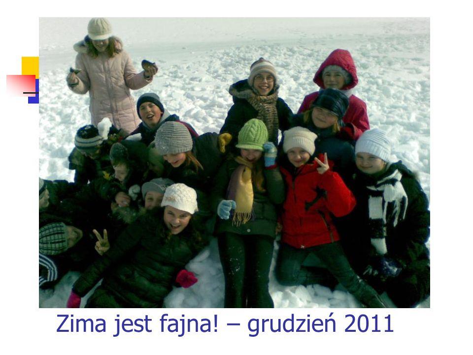 Zima jest fajna! – grudzień 2011
