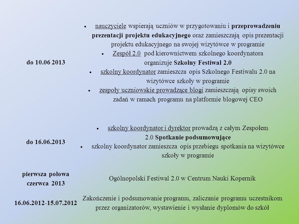 do 10.06 2013  nauczyciele wspierają uczniów w przygotowaniu i przeprowadzeniu prezentacji projektu edukacyjnego oraz zamieszczają opis prezentacji p