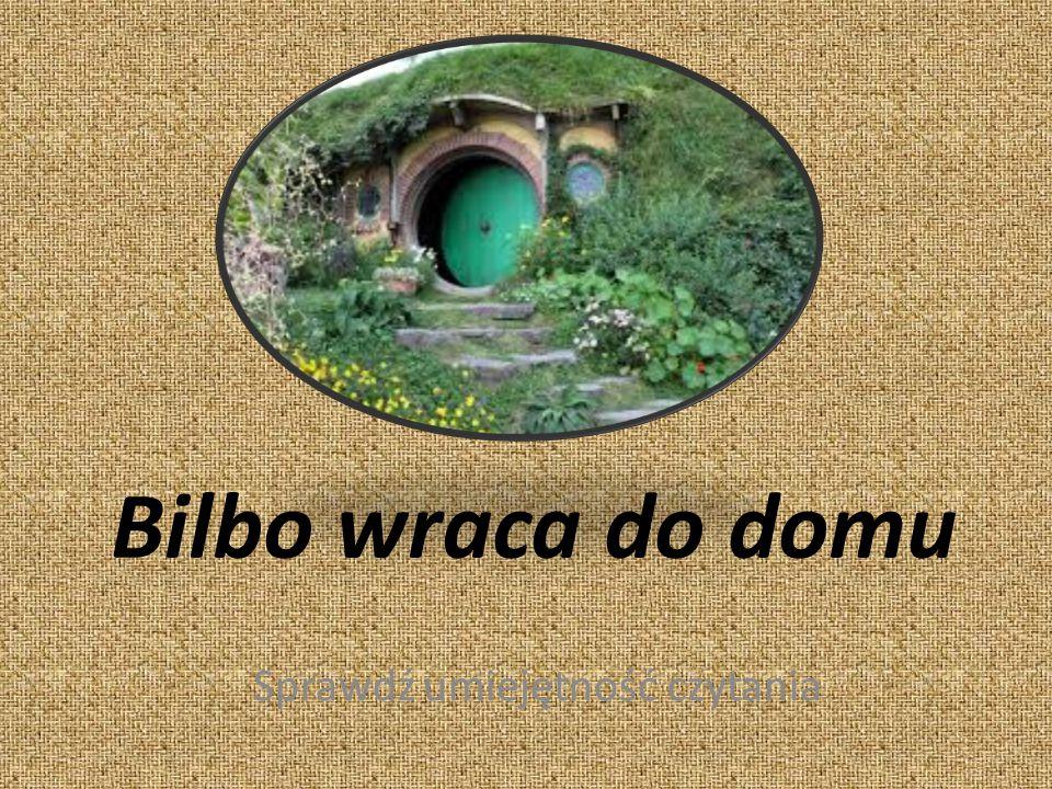 Bilbo wraca do domu Sprawdź umiejętność czytania