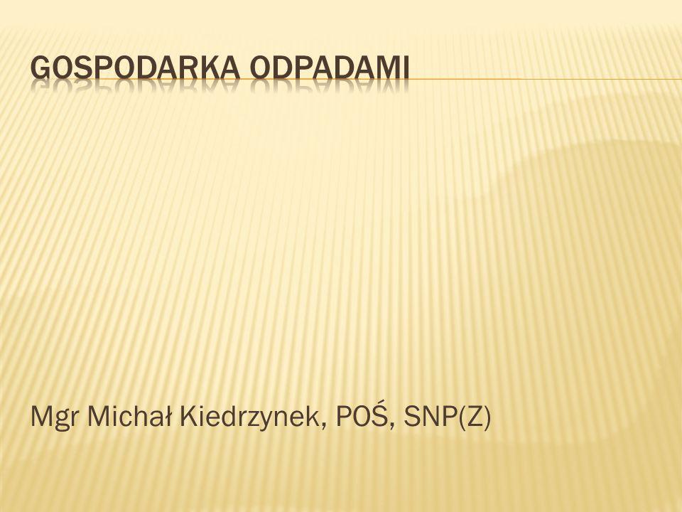 Mgr Michał Kiedrzynek, POŚ, SNP(Z)