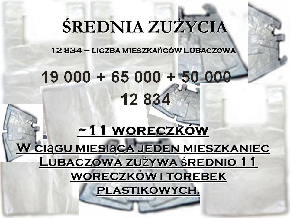 Średnie zużycie woreczków plastikowych przez mieszkańca miasta Lubaczów Zużycie woreczków plastikowych w sklepach najczęściej odwiedzanych przez mieszkańca miasta Lubaczów : DELIKATESY CENTRUM – 19 000 JERONIMO MARTINS DYSTRYBUCJA BIEDRONKA – 65 000 TESCO Polska – 50 000 LUBACZÓW na MAPIE