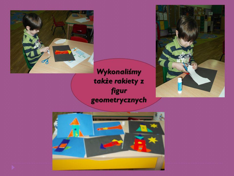 Wykonaliśmy także rakiety z figur geometrycznych