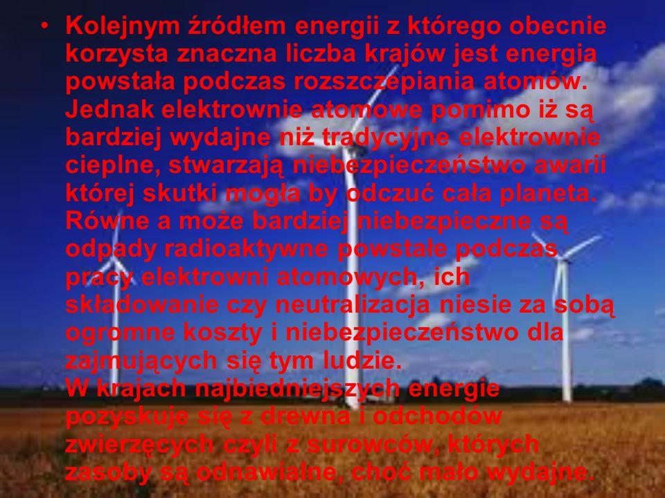 Kolejnym źródłem energii z którego obecnie korzysta znaczna liczba krajów jest energia powstała podczas rozszczepiania atomów. Jednak elektrownie atom