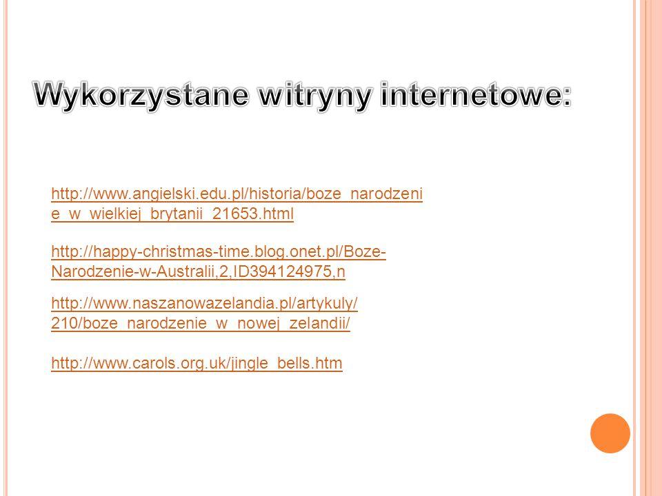 http://www.angielski.edu.pl/historia/boze_narodzeni e_w_wielkiej_brytanii_21653.html http://happy-christmas-time.blog.onet.pl/Boze- Narodzenie-w-Austr