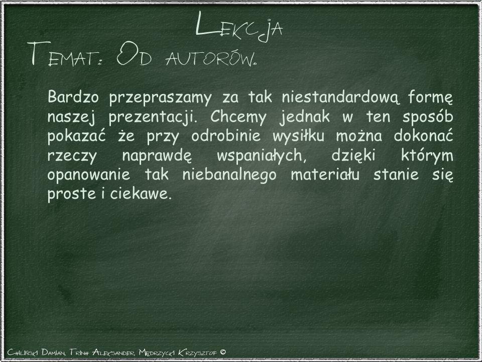 Lekcja Bardzo przepraszamy za tak niestandardową formę naszej prezentacji.