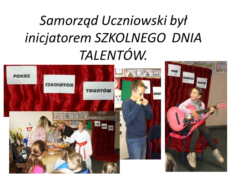 Samorząd Uczniowski był inicjatorem SZKOLNEGO DNIA TALENTÓW.