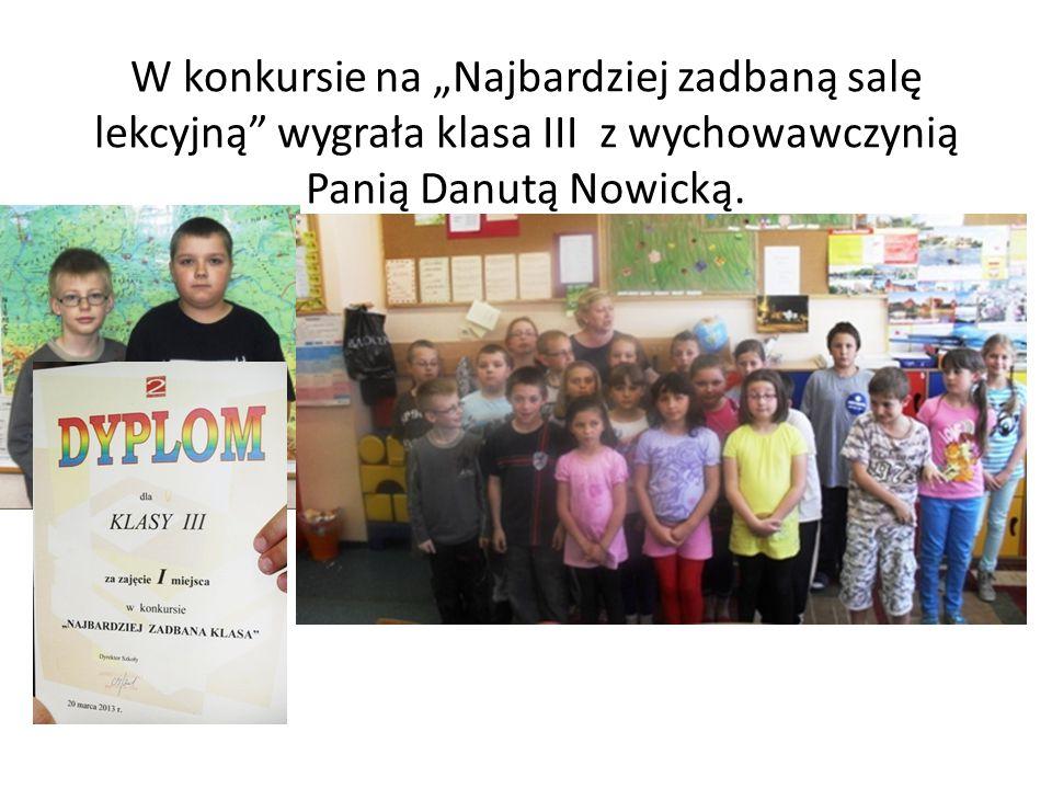 """W konkursie na """"Najbardziej zadbaną salę lekcyjną wygrała klasa III z wychowawczynią Panią Danutą Nowicką."""