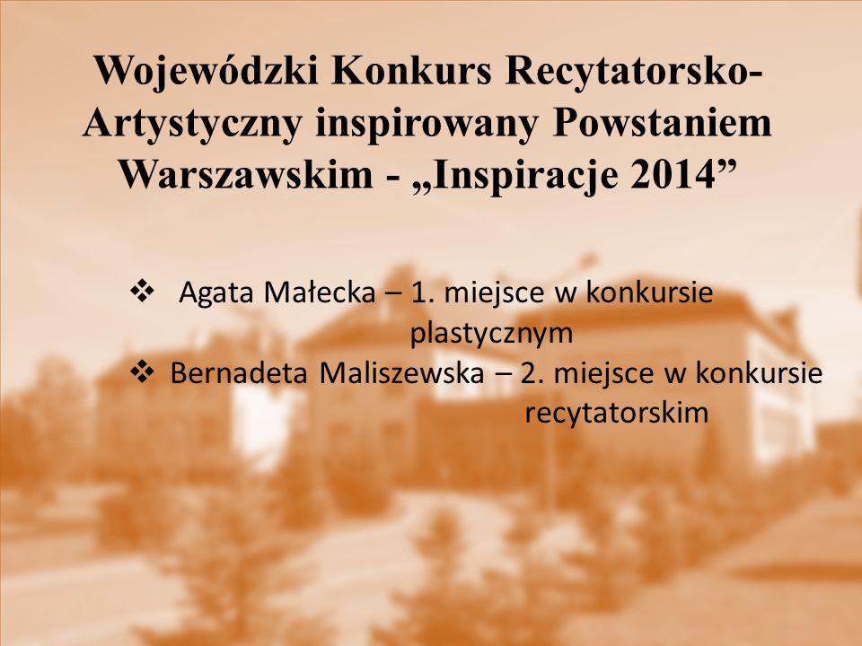 """Wojewódzki Konkurs Recytatorsko- Artystyczny inspirowany Powstaniem Warszawskim - """"Inspiracje 2014""""  Agata Małecka – 1. miejsce w konkursie plastyczn"""