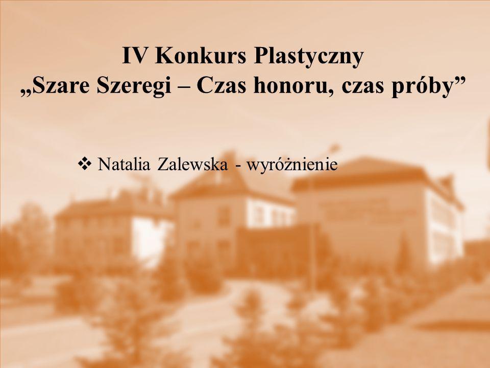 """ Natalia Zalewska - wyróżnienie IV Konkurs Plastyczny """"Szare Szeregi – Czas honoru, czas próby"""""""
