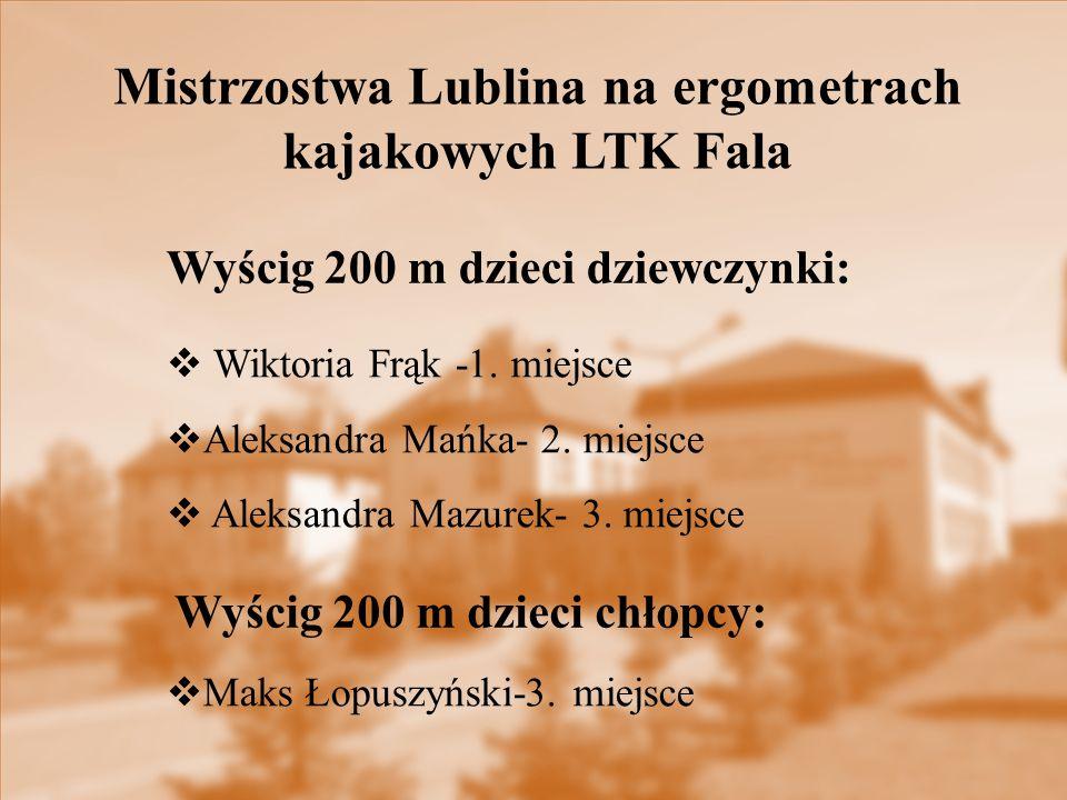  Wiktoria Frąk -1. miejsce  Aleksandra Mańka- 2. miejsce  Aleksandra Mazurek- 3. miejsce Mistrzostwa Lublina na ergometrach kajakowych LTK Fala Wyś