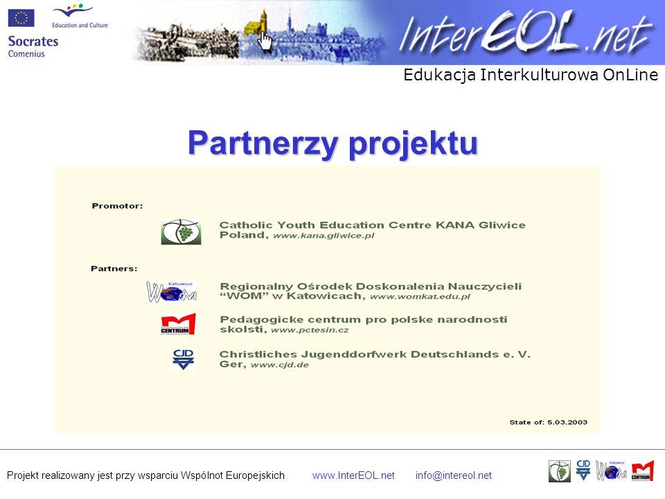 Edukacja Interkulturowa OnLine Projekt realizowany jest przy wsparciu Wspólnot Europejskichwww.InterEOL.netinfo@intereol.net Partnerzy projektu