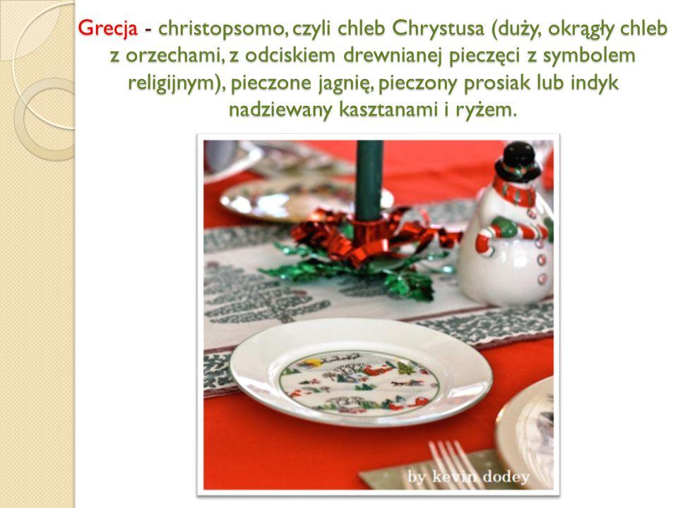 Grecja - christopsomo, czyli chleb Chrystusa (duży, okrągły chleb z orzechami, z odciskiem drewnianej pieczęci z symbolem religijnym), pieczone jagnię, pieczony prosiak lub indyk nadziewany kasztanami i ryżem.