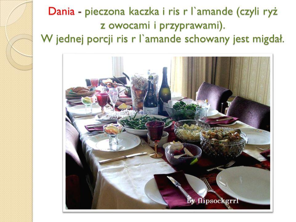 Dania - pieczona kaczka i ris r l`amande (czyli ryż z owocami i przyprawami).
