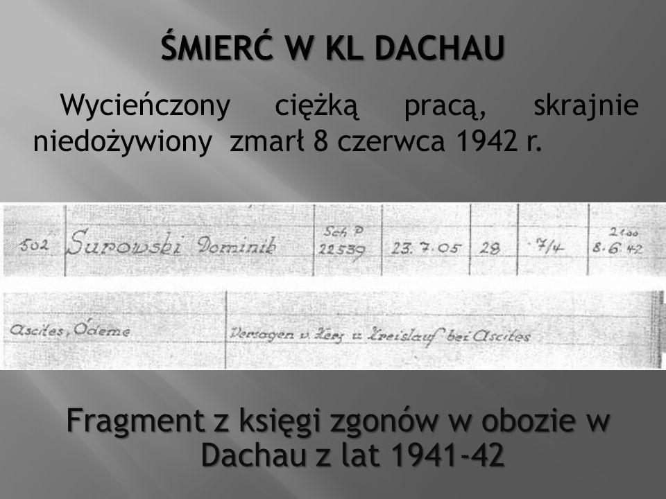 ŚMIERĆ W KL DACHAU Fragment z księgi zgonów w obozie w Dachau z lat 1941-42. Wycieńczony ciężką pracą, skrajnie niedożywiony zmarł 8 czerwca 1942 r.