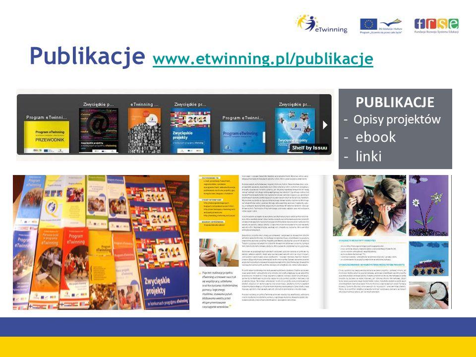 Publikacje www.etwinning.pl/publikacje www.etwinning.pl/publikacje PUBLIKACJE - Opisy projektów - ebook - linki