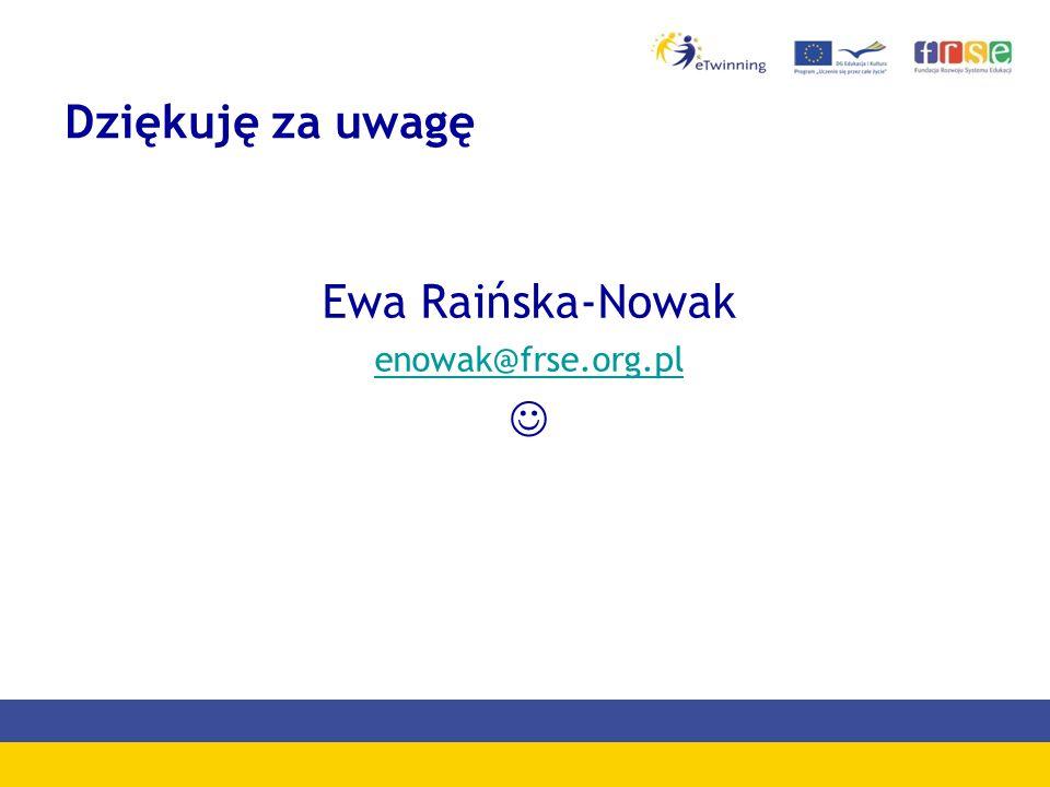 Dziękuję za uwagę Ewa Raińska-Nowak enowak@frse.org.pl