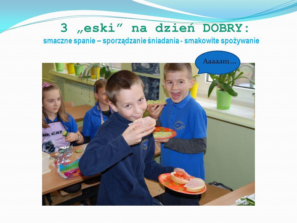 """3 """"eski na dzień DOBRY: smaczne spanie – sporządzanie śniadania - smakowite spożywanie Aaaaam…."""