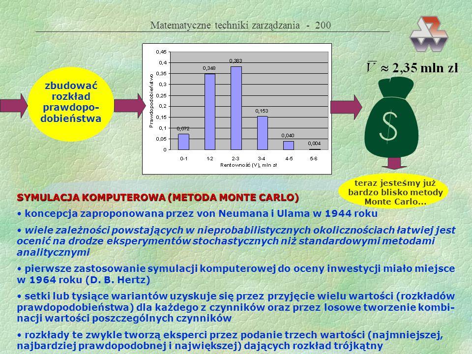 Matematyczne techniki zarządzania - 199 WSZYSTKIE OBLICZENIA EKONO- MICZNE POWINNY ZAWIERAĆ ANALIZĘ WRAŻLIWOŚCI ANALIZA SCENARIUSZY Przykład 45. Rozpa
