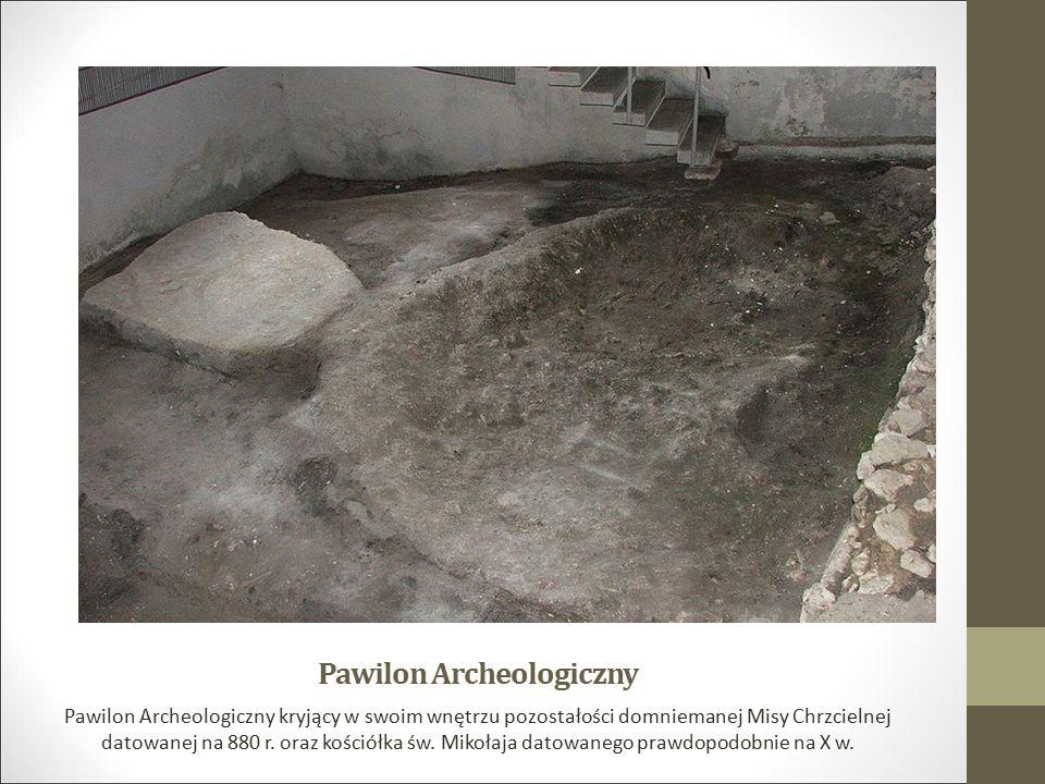 Pawilon Archeologiczny Pawilon Archeologiczny kryjący w swoim wnętrzu pozostałości domniemanej Misy Chrzcielnej datowanej na 880 r. oraz kościółka św.