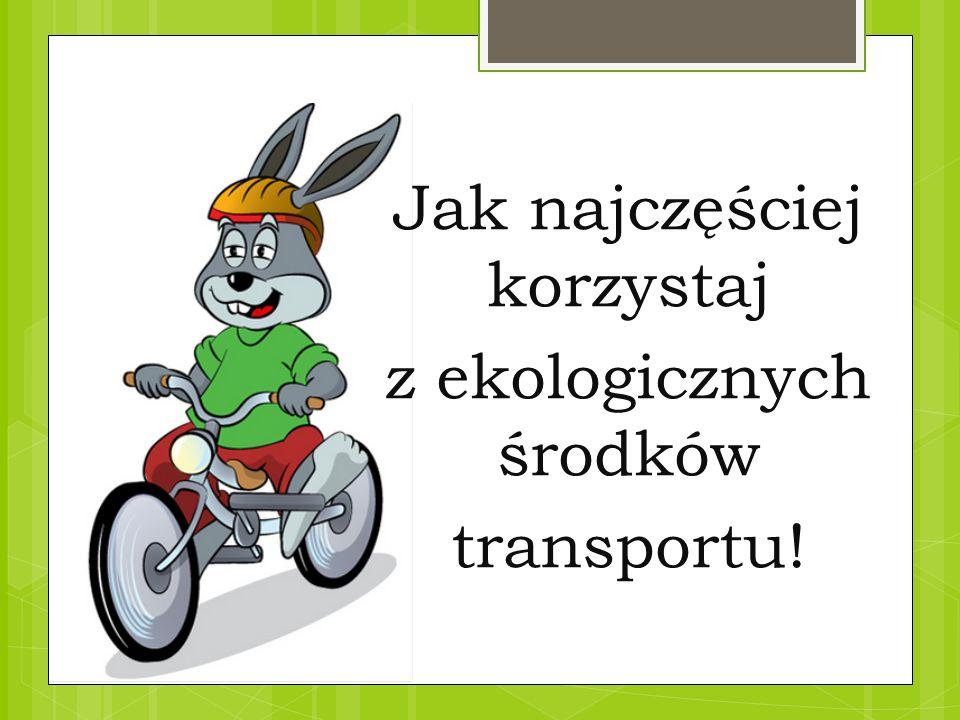 http://dzieci.mos.gov.pl/index.php?mnu=26 Na zakupy chodź z koszykiem lub torbą ekologiczną!