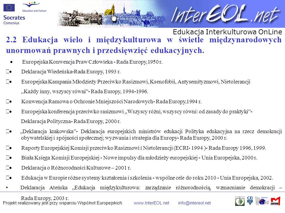 Edukacja Interkulturowa OnLine Projekt realizowany jest przy wsparciu Wspólnot Europejskichwww.InterEOL.netinfo@intereol.net 2.2 Edukacja wielo i międ
