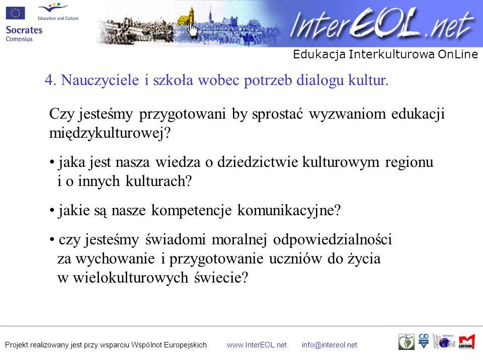 Edukacja Interkulturowa OnLine Projekt realizowany jest przy wsparciu Wspólnot Europejskichwww.InterEOL.netinfo@intereol.net 4. Nauczyciele i szkoła w
