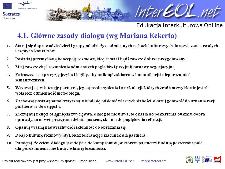 Edukacja Interkulturowa OnLine Projekt realizowany jest przy wsparciu Wspólnot Europejskichwww.InterEOL.netinfo@intereol.net 1. Staraj się doprowadzić