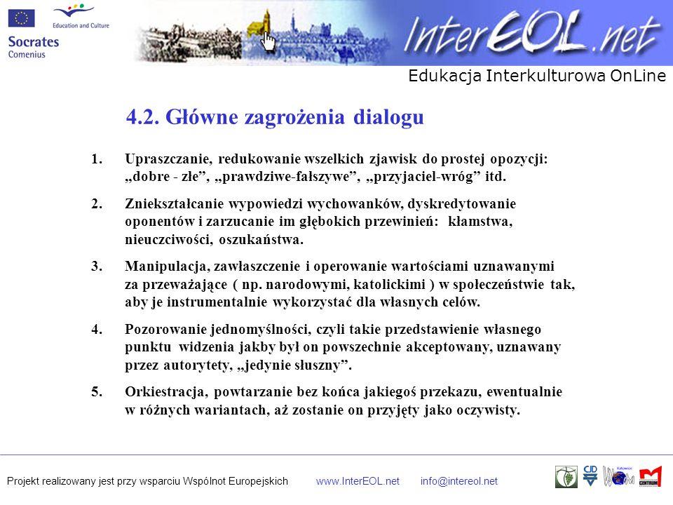 Edukacja Interkulturowa OnLine Projekt realizowany jest przy wsparciu Wspólnot Europejskichwww.InterEOL.netinfo@intereol.net 1.Upraszczanie, redukowan