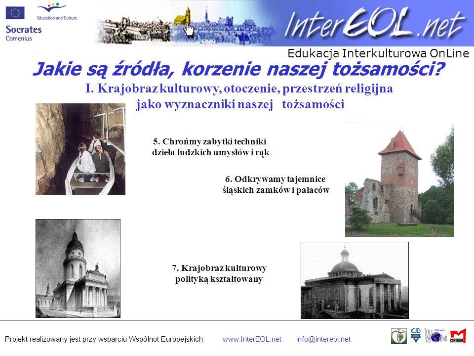 Edukacja Interkulturowa OnLine Projekt realizowany jest przy wsparciu Wspólnot Europejskichwww.InterEOL.netinfo@intereol.net Jakie są źródła, korzenie