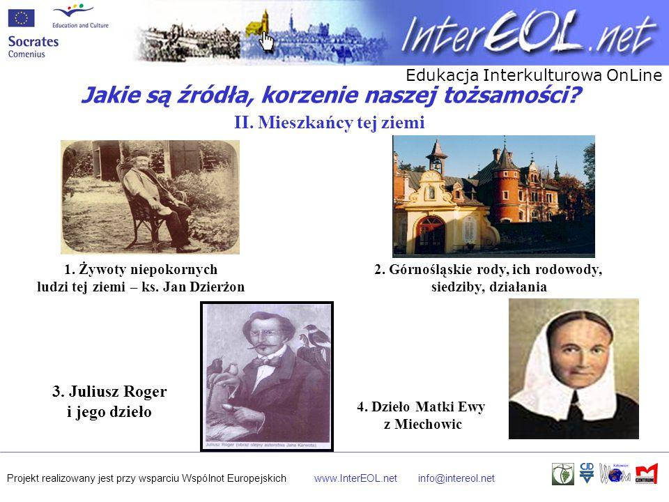 Edukacja Interkulturowa OnLine Projekt realizowany jest przy wsparciu Wspólnot Europejskichwww.InterEOL.netinfo@intereol.net 1. Żywoty niepokornych lu