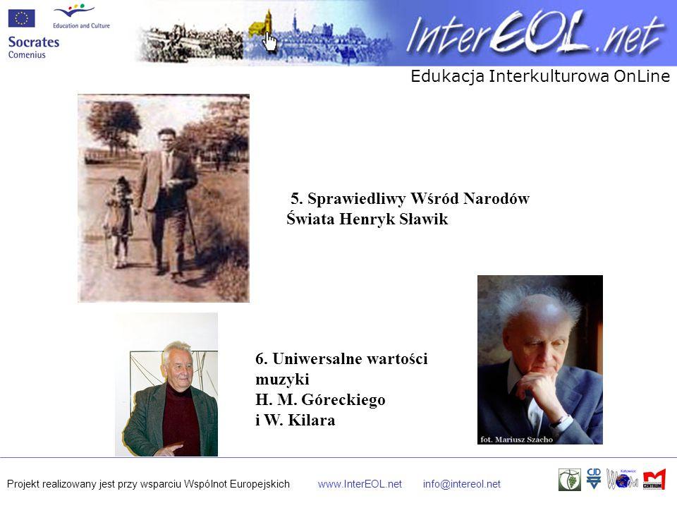 Edukacja Interkulturowa OnLine Projekt realizowany jest przy wsparciu Wspólnot Europejskichwww.InterEOL.netinfo@intereol.net 6. Uniwersalne wartości m