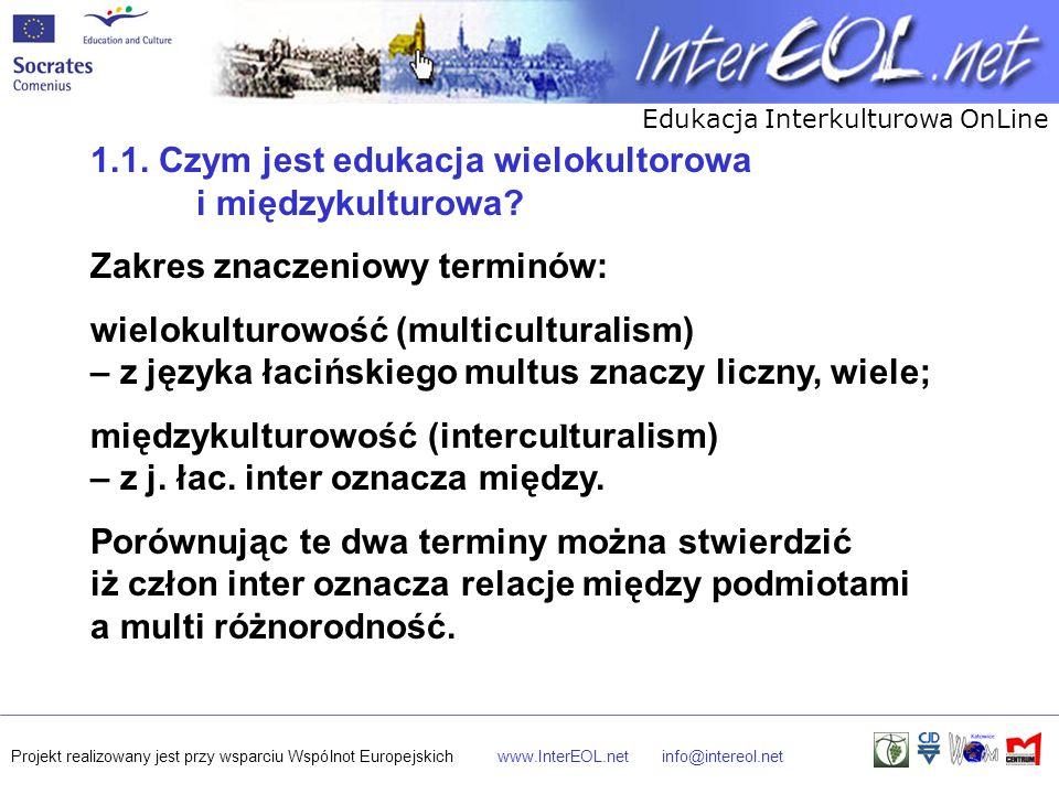 Edukacja Interkulturowa OnLine Projekt realizowany jest przy wsparciu Wspólnot Europejskichwww.InterEOL.netinfo@intereol.net 1.1. Czym jest edukacja w