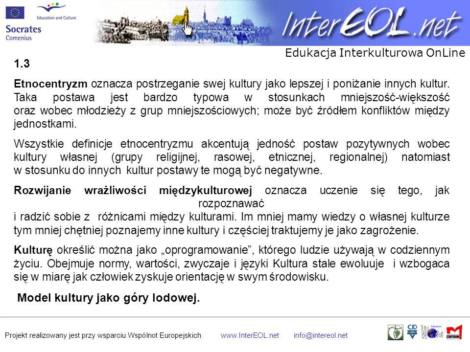 Edukacja Interkulturowa OnLine Projekt realizowany jest przy wsparciu Wspólnot Europejskichwww.InterEOL.netinfo@intereol.net 1.3 Etnocentryzm oznacza