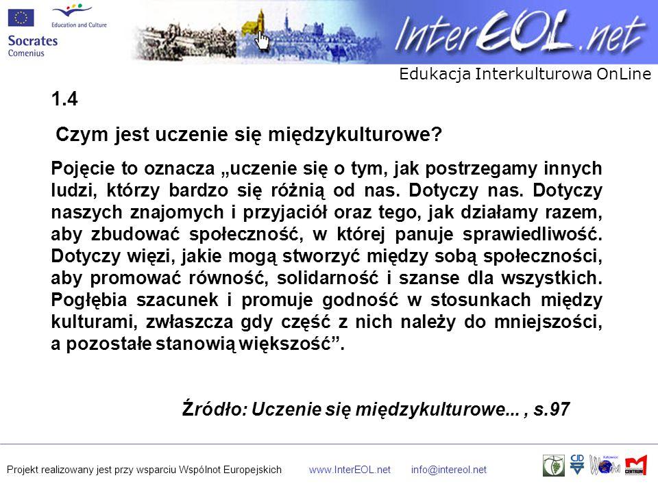 Edukacja Interkulturowa OnLine Projekt realizowany jest przy wsparciu Wspólnot Europejskichwww.InterEOL.netinfo@intereol.net 1.4 Czym jest uczenie się