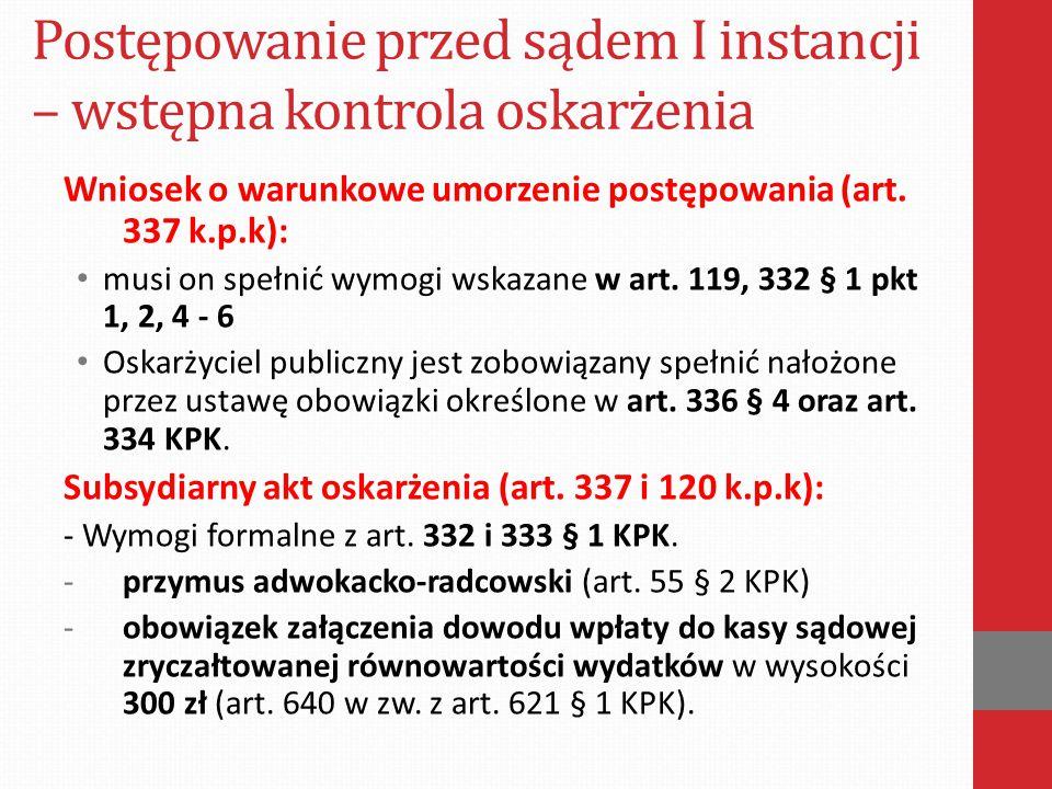 Wniosek o warunkowe umorzenie postępowania (art.337 k.p.k): musi on spełnić wymogi wskazane w art.