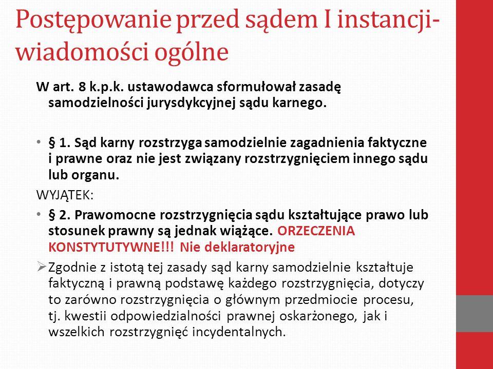 Postępowanie przed sądem I instancji- wiadomości ogólne W art.