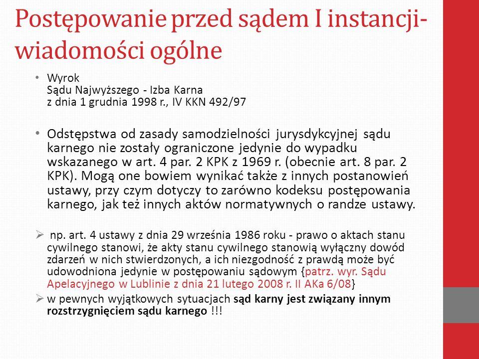 Postępowanie przed sądem I instancji- wiadomości ogólne Wyrok Sądu Najwyższego - Izba Karna z dnia 1 grudnia 1998 r., IV KKN 492/97 Odstępstwa od zasa