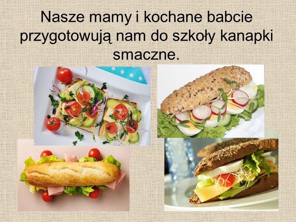 Gdy kanapki już zjemy, to w swoim chlebaku zdrowe owoce znajdujemy.