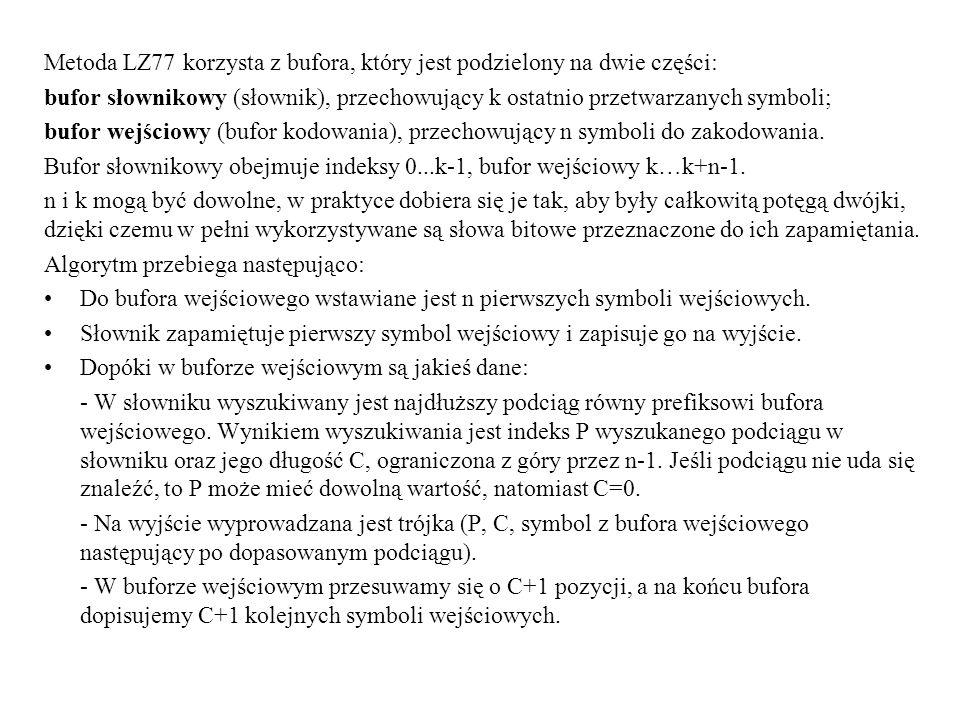Metoda LZ77 korzysta z bufora, który jest podzielony na dwie części: bufor słownikowy (słownik), przechowujący k ostatnio przetwarzanych symboli; bufo